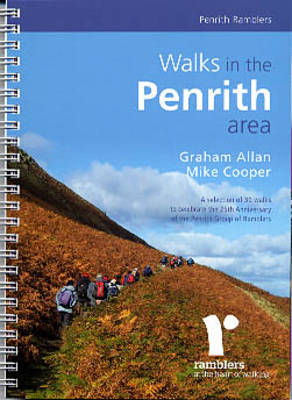 Walks in the Penrith Area: A Selection of 30 Walks to Celebrate the 25th Anniversary of the Penrith Group of Ramblers (Paperback)