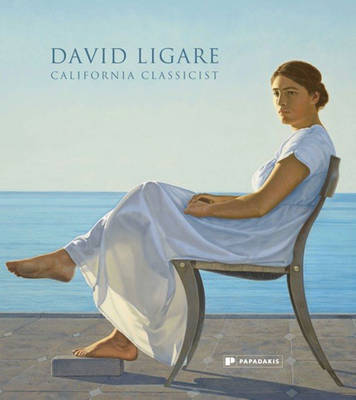 David Ligare: California Classicist (Hardback)