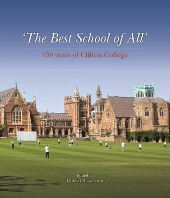 'The Best School of All' - 150 Years of Clifton College (Hardback)