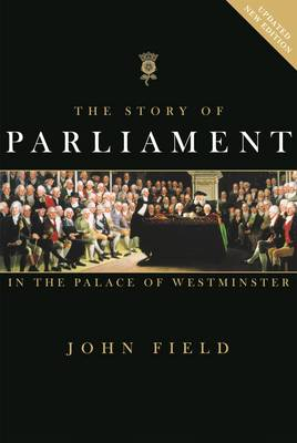 The Story of Parliament - In the Palace of Westminster (Hardback)