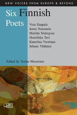 Six Finnish Poets - New Voices from Europe and Beyond 11 (Paperback)