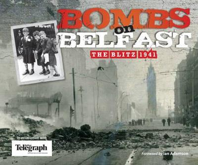 Bombs on Belfast: The Blitz, 1941 (Paperback)