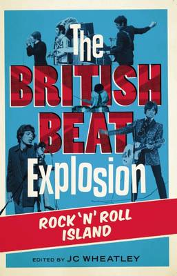 The British Beat Explosion: Rock n'Roll Island (Paperback)