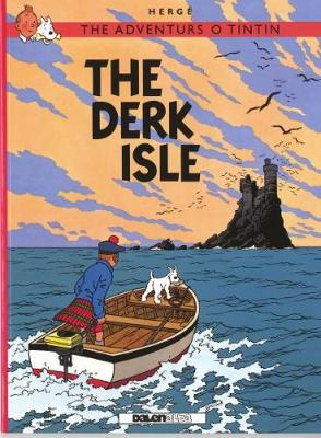 The Adventurs o Tintin: The Derk Isle (Paperback)