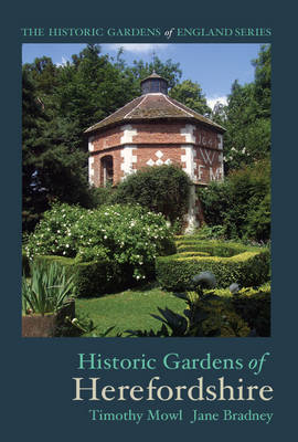 Historic Gardens of Herefordshire: The Historic Gardens of England (Paperback)