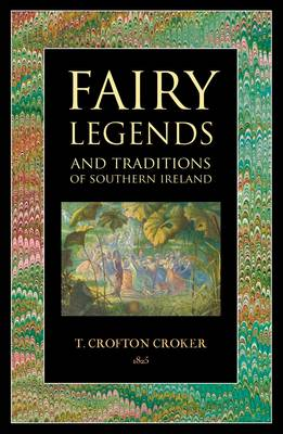Fairy Legends: And Traditions of Southern Ireland (Paperback)