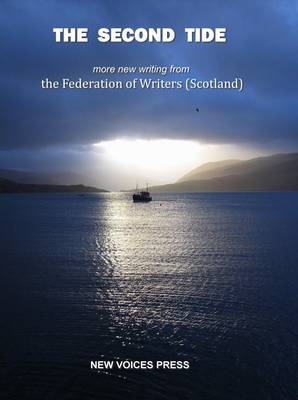 The Second Tide: More New Writing from the Federation of Writers (Scotland) (Paperback)