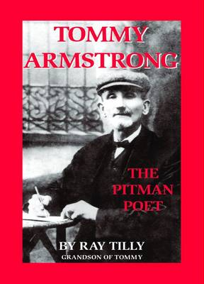 Tommy Armstrong: The Pitman Poet (Paperback)