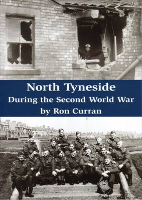 North Tyneside During the Second World War (Paperback)
