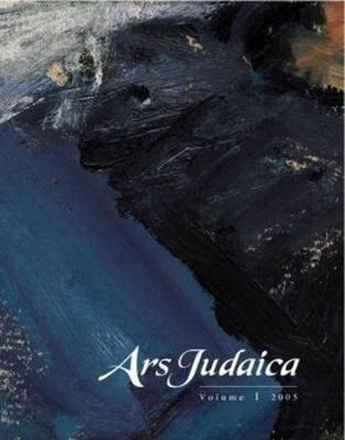 Ars Judaica: Volume 1: The Bar-Ilan Journal of Jewish Art (Paperback)