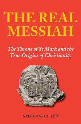 The Real Messiah: Marcus Agrippa and the Gospel of St Mark (Other book format)