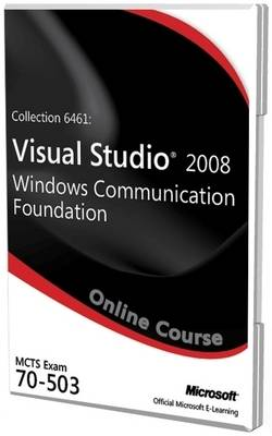 Collection 6461: Visual Studio 2008 Windows Communication Foundation Exam 70-503 Official Online Course (CD-ROM)