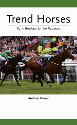 Trend Horses 2010: Form Breakers for the Flat (Paperback)