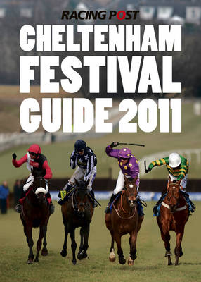 The Cheltenham Festival Guide 2011 (Paperback)