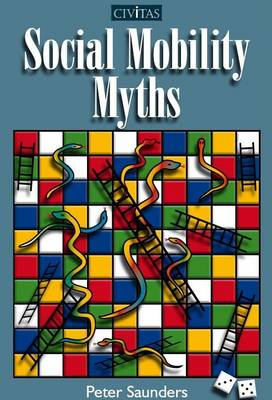 Social Mobility Myths (Paperback)