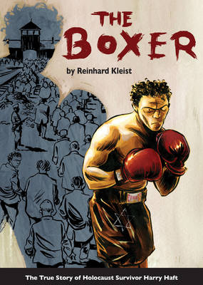 The Boxer: The True Story of Holocaust Survivor Harry Haft (Paperback)