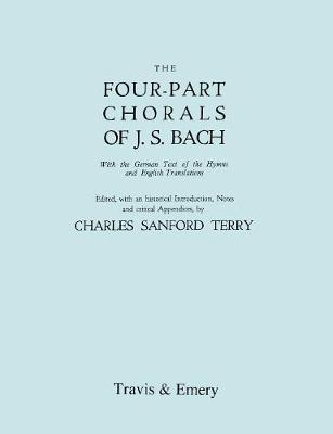Four-Part Chorals of J.S. Bach. (Volumes 1 and 2 in One Book). With German Text and English Translations. (Facsimile 1929) (with Music). (Paperback)