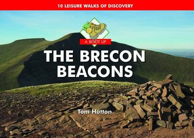 A Boot Up the Brecon Beacons: 10 Leisure Walks of Discovery (Hardback)