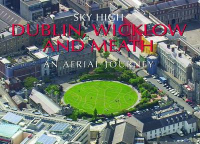 Sky High Dublin, Wicklow and Meath (Hardback)