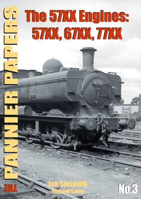 The Pannier Papers: The 57XX Engines: 57XX, 67XX, 77XX - Pannier Papers Series No. 3 (Paperback)