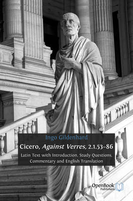 Cicero, Against Verres, 2.1.53 - 86: Latin Text with Introduction, Study Questions, Commentary and English Translation (Paperback)