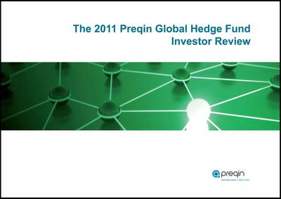 The 2011 Preqin Global Hedge Fund Investor Review (Paperback)