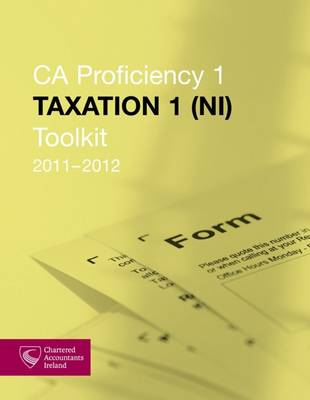 CA Proficiency 2: Taxation 2 (NI) Toolkit 2011-2012 (Paperback)