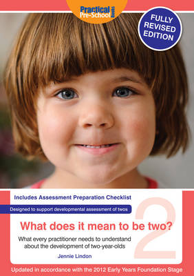What Does It Mean To Be Two?: What Every Practitioner Needs to Understand About the Development of Two-year Olds (Paperback)
