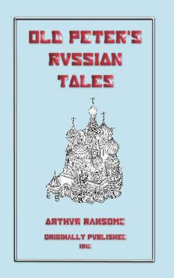 Old Peters Russian Tales - Myths, Legend and Folk Tales from Around the World (Paperback)