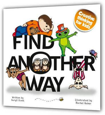 Find Another Way: Creative Thinking for Kids (Paperback)