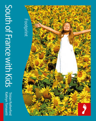 South of France Footprint with Kids - Footprint with Kids (Paperback)