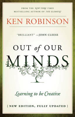 Out of Our Minds: Learning to be Creative (Hardback)