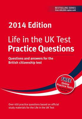 Life in the UK Test: Practice Questions 2014: Questions and Answers for the British Citizenship Test (Paperback)