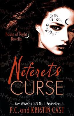 Neferet's Curse: A House of Night Novella - House of Night Novella Number 3 (Paperback)