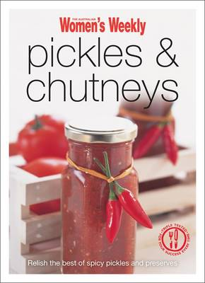 Pickles & Chutneys - The Australian Women's Weekly Minis (Paperback)