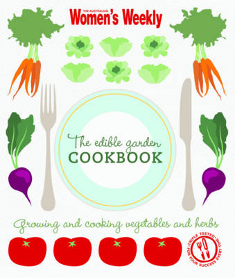 The Edible Garden - The Australian Women's Weekly Maxi (Paperback)