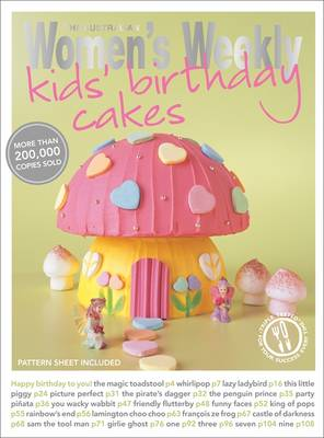 Kids' Birthday Cakes: Imaginative, Eclectic Birthday Cakes for Boys and Girls, Young and Old - The Australian Women's Weekly: New Essentials (Paperback)