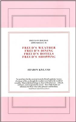 Freud on Holiday (4 Volume Set of Appendices 1, 2, 3 and 4): Sharon Kivland - Freud on Holiday (Paperback)
