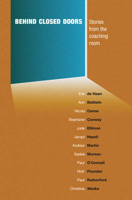 Behind Closed Doors: Stories from the Coaching Room (Paperback)