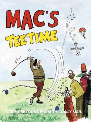Mac's Tee Time: Golf Cartoons from the Daily Mail (Hardback)