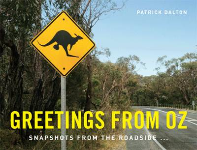 Greetings from Oz: Snapshots from the Roadside (Hardback)