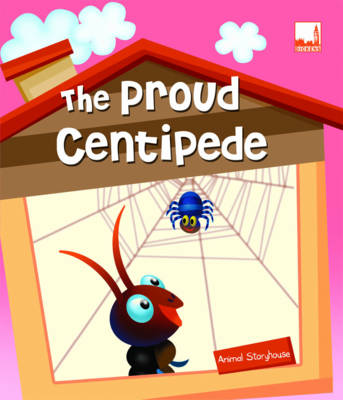 The Proud Centipede - Animal Storyhouse 1 (Paperback)