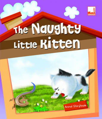 The Naughty Little Kitten - Animal Storyhouse 4 (Paperback)