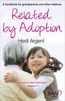 Related by Adoption: A Handbook for Grandparents and Other Relatives (Paperback)
