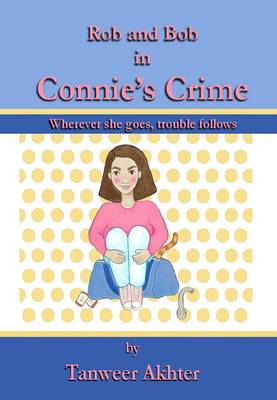 Connie's Crime (Featuring Rob & Bob) (Paperback)