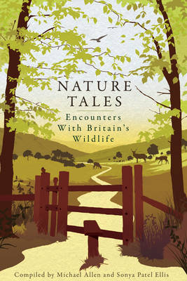 Nature Tales: Encounters with Britain's Wildlife (Paperback)