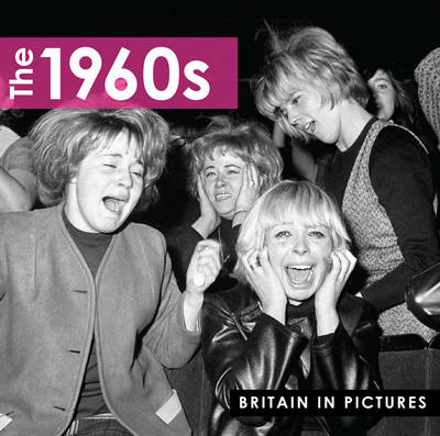 The 1960s - Britain in Pictures (Paperback)