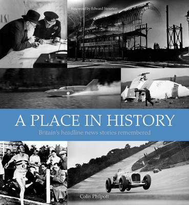 A Place in History: Britain's Headline News Stories Remembered (Hardback)