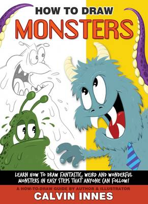 How to Draw Monsters with Calvin Innes - How to Draw with Calvin Innes 1 (Paperback)