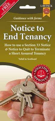 Notice to End Tenancy Form Pack (Scotland): How to Use a Section 33 Notice & Notice to Quit to Terminate a Short Assured Tenancy (Mixed media product)